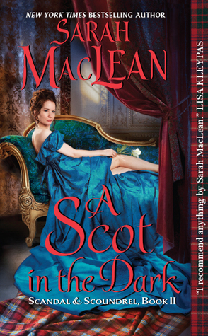 In Review: A Scot in the Dark (Scandal & Scoundrel #2) by Sarah MacLean