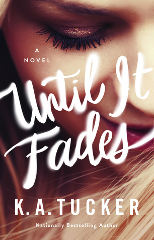 In Review: Until It Fades by K.A. Tucker