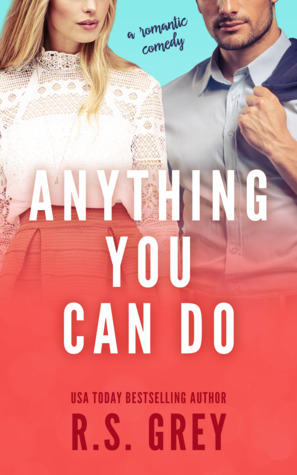 Anything You Can Do by R.S. Grey