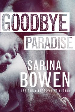 In Review: Goodbye Paradise (Hello Goodbye #1) by Sarina Bowen