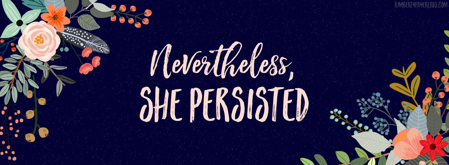 Nevertheless She Persisted Kimberlyfaye Reads