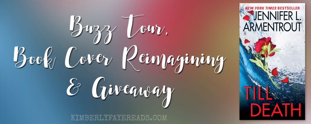 Buzz Tour, Book Cover Reimagining & Giveaway: Till Death by Jennifer L. Armentrout