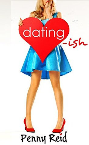 Blog Tour, Review & Excerpt: Dating-Ish (Knitting in the City #6) by Penny Reid