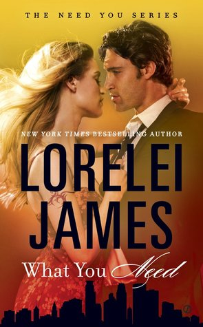 What You Need Lorelei James