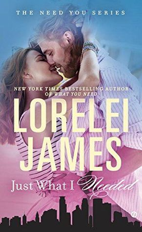 Just What I Needed Lorelei James