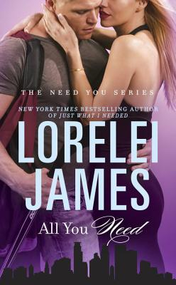 In Review: All You Need (Need You #3) by Lorelei James