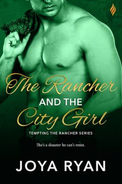 In Review: The Rancher and the City Girl (Tempting the Rancher #1) by Joya Ryan