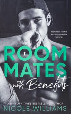 Blog Tour, Review & Excerpt: Roommates with Benefits by Nicole Williams