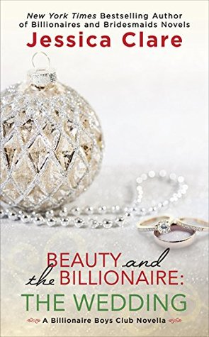 In Review: Beauty and the Billionaire: The Wedding (Billionaire Boys Club #6.5) by Jessica Clare