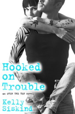 In Review: Hooked on Trouble (Over the Top #3) by Kelly Siskind