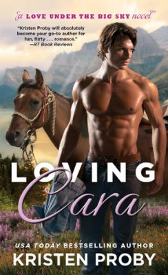 In Review: Loving Cara (Love Under the Big Sky #1) by Kristen Proby