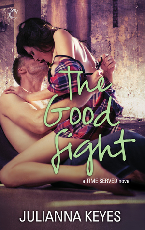 In Review: The Good Fight (Time Served #3) by Julianna Keyes
