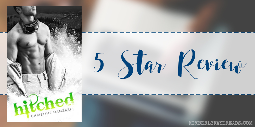 In Review: Hitched (Hearts of Stone #2) by Christine Manzari