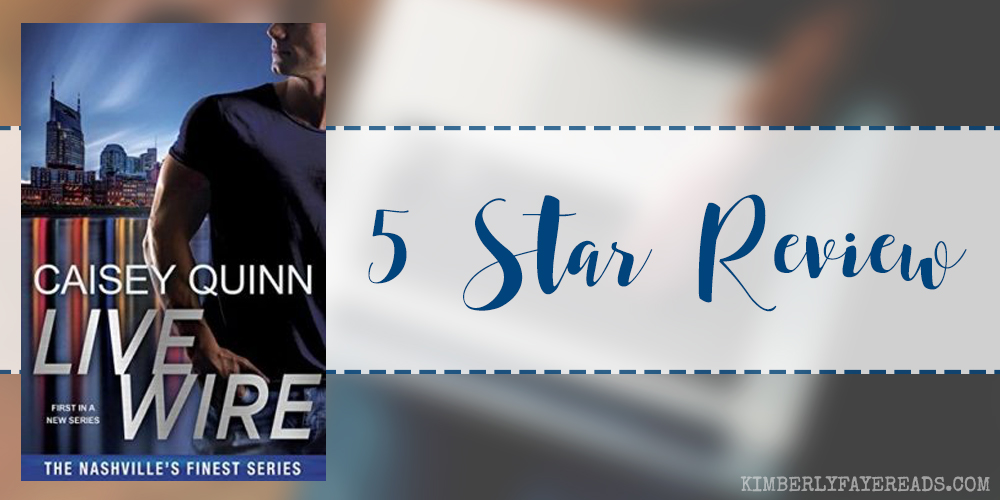 In Review: Live Wire (Nashville's Finest #1) by Caisey Quinn