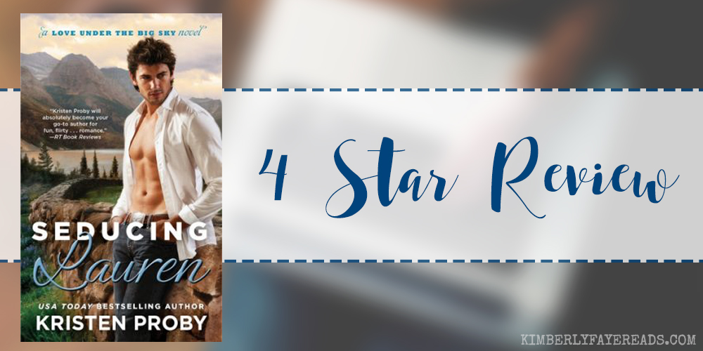 In Review: Seducing Lauren (Love Under the Big Sky #2) by Kristen Proby