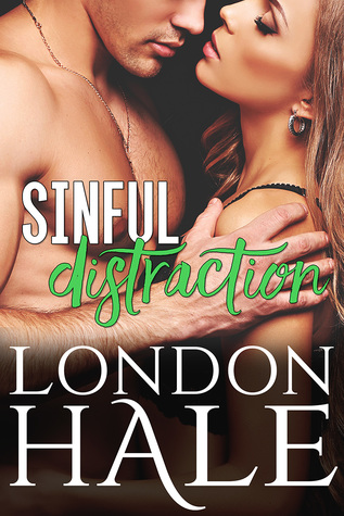 Sinful Distraction by London Hale