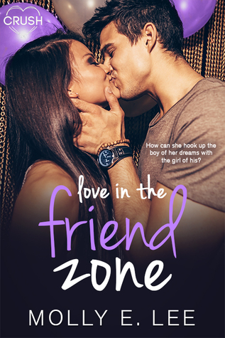 Love in the Friend Zone Molly E Lee