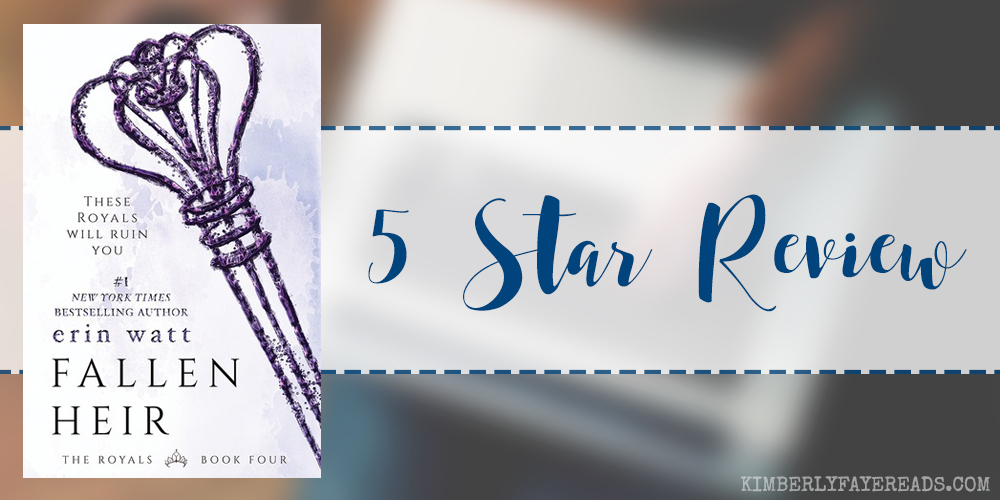 In Review: Fallen Heir (The Royals #4) by Erin Watt