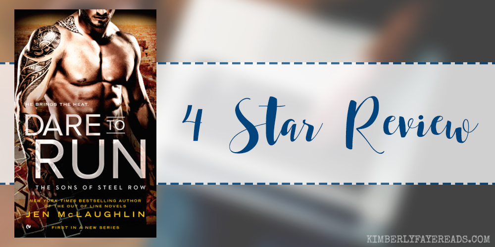 In Review: Dare to Run (Sons of Steel Row #1) by Jen McLaughlin