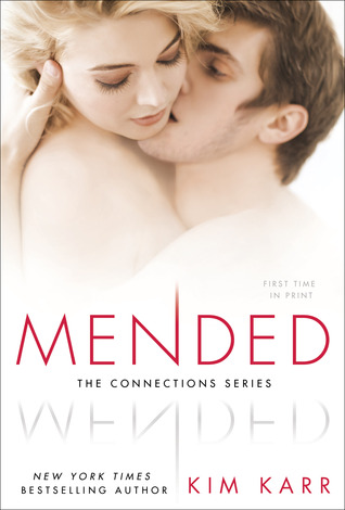 In Review: Mended (Connections #3) by Kim Karr