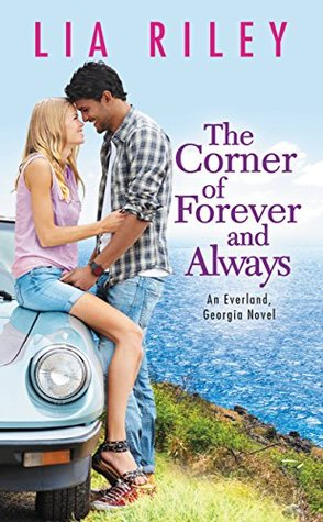 Release Day Blitz, Review, Excerpt & Giveaway: The Corner of Forever and Always (Everland, Georgia #2) by Lia Riley