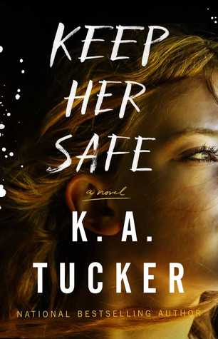 Keep Her Safe K.A. Tucker