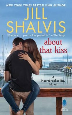 In Review: About That Kiss (Heartbreaker Bay #5) by Jill Shalvis
