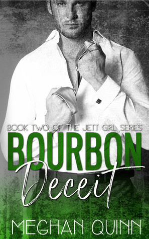 In Review: Bourbon Deceit (Bourbon #2) by Meghan Quinn