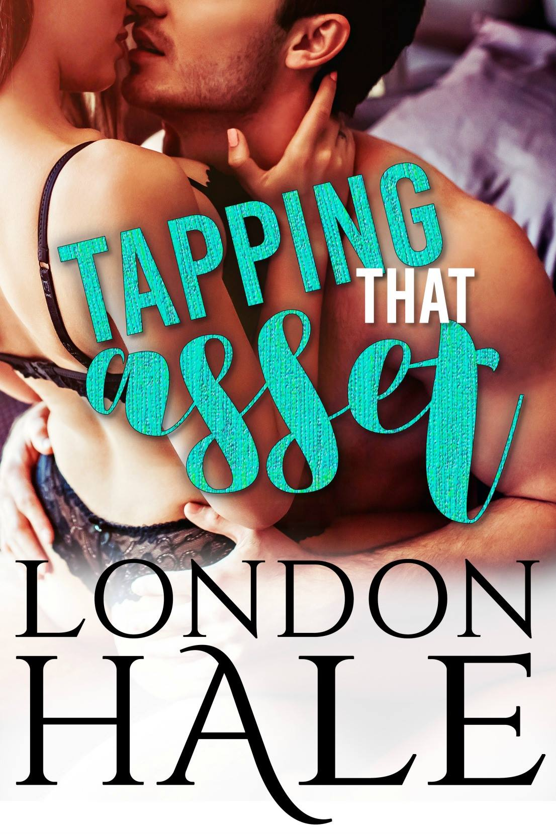 Tapping That Asset by London Hale