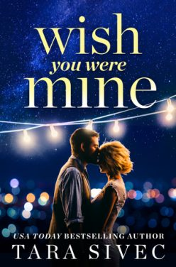 Release Day Blitz & Giveaway: Wish You Were Mine by Tara Sivec