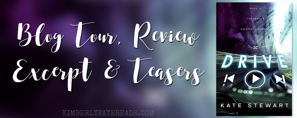 Blog Tour, Review, Excerpt & Teasers: Drive by Kate Stewart