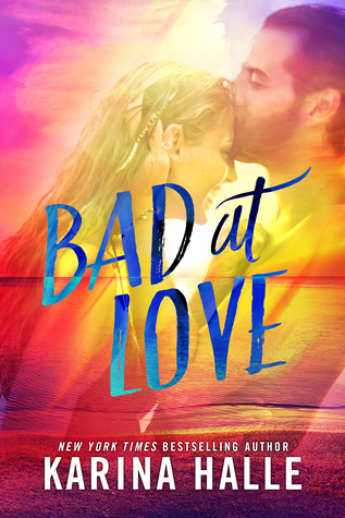 Bad at Love by Karina Halle