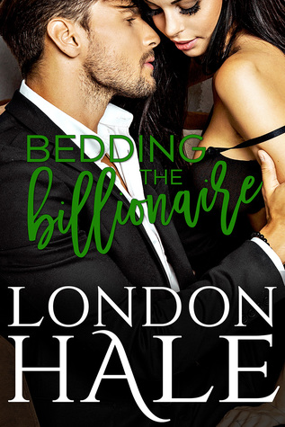 Bedding the Billionaire by London Hale