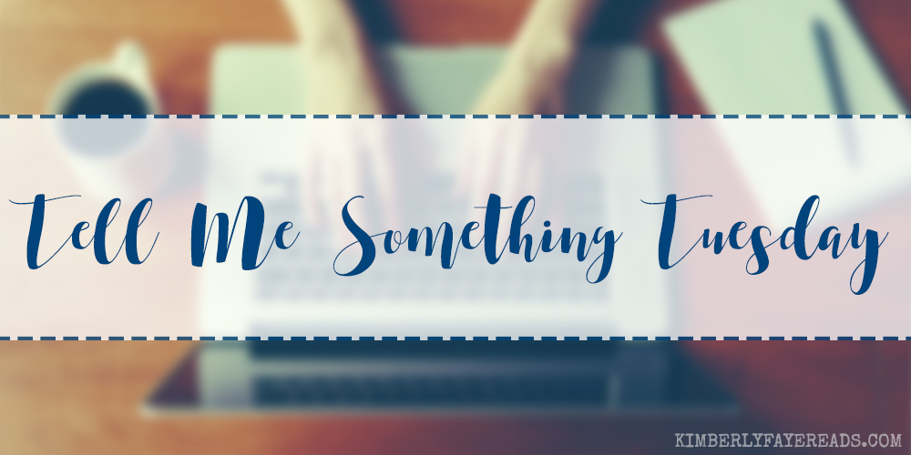 Tell Me Something Tuesday [12]