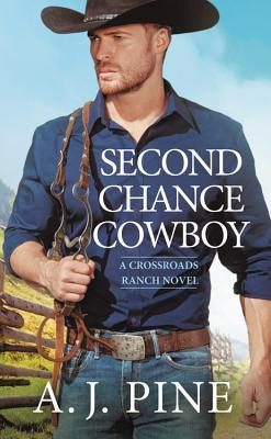 In Review: Second Chance Cowboy (Crossroads Ranch #1) by A.J. Pine