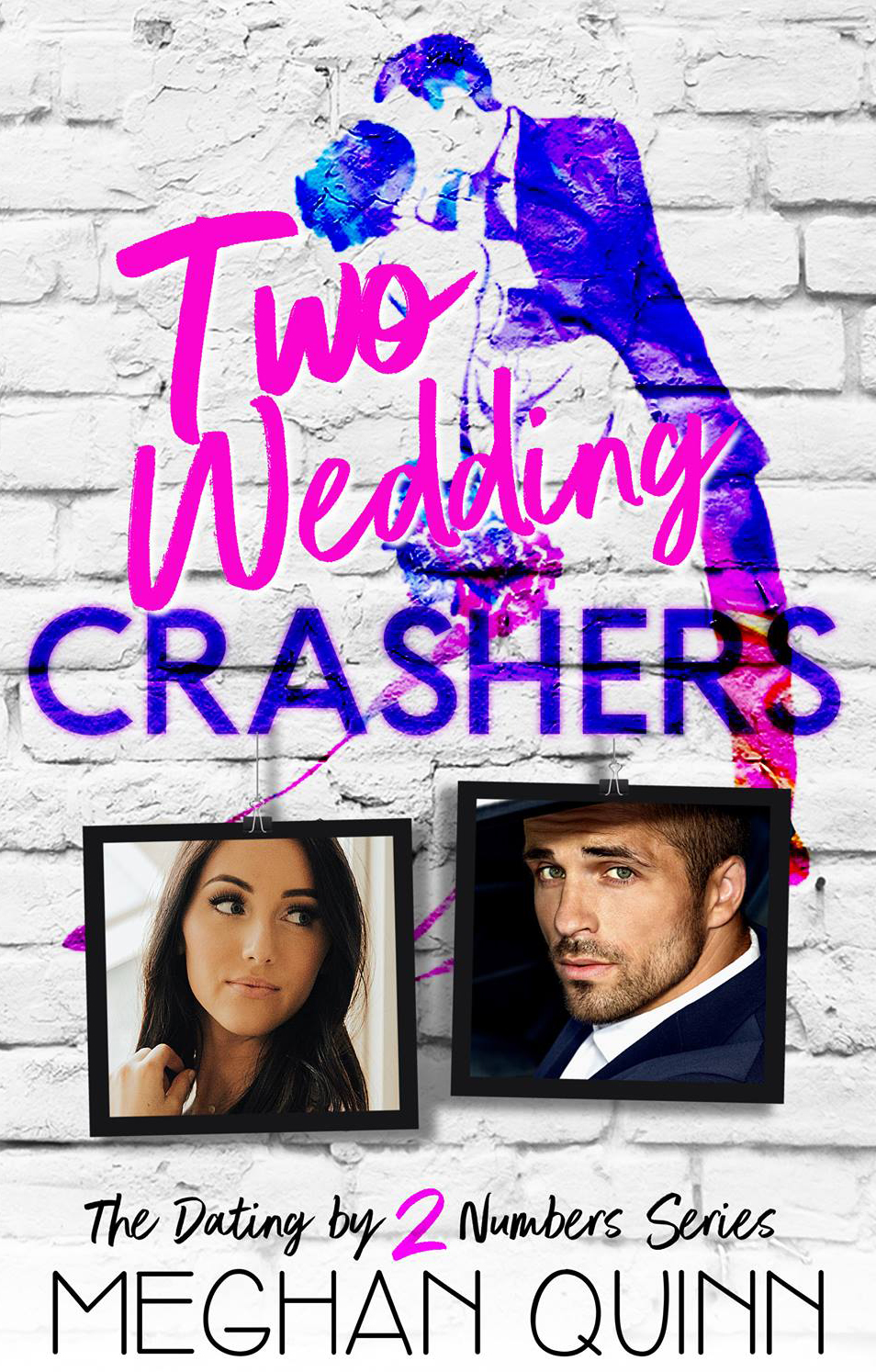 Two Wedding Crashers by Meghan Quinn