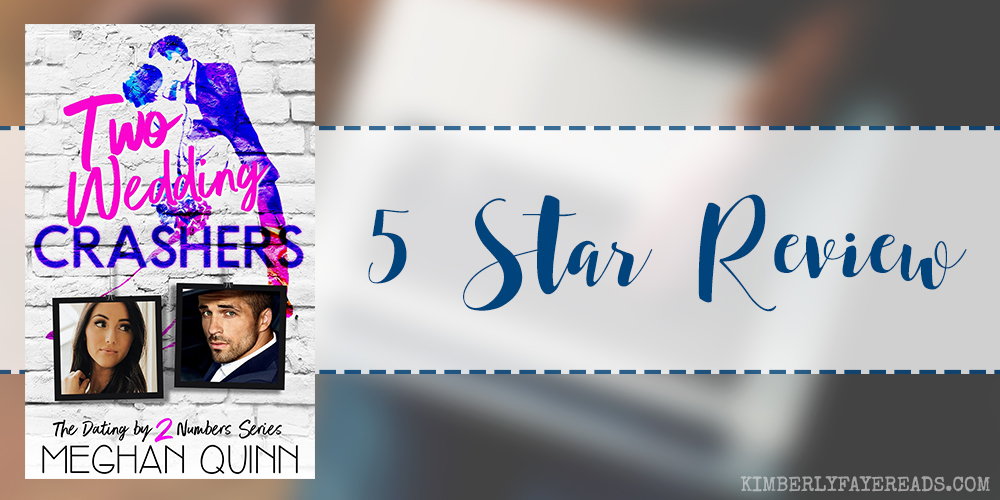 In Review: Two Wedding Crashers (Dating by Numbers #2) by Meghan Quinn