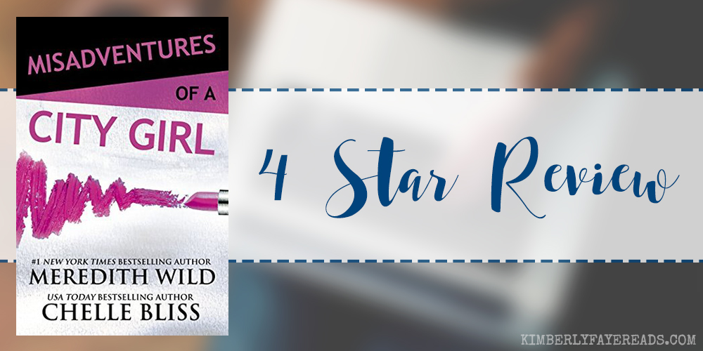 In Review: Misadventures of a City Girl (Misadventures #2) by Meredith Wild & Chelle Bliss