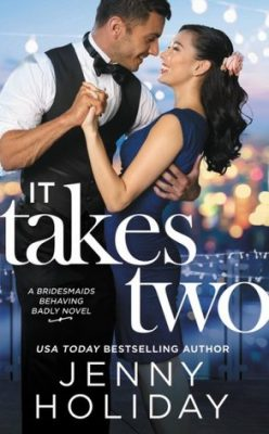 In Review: It Takes Two (Bridesmaids Behaving Badly #2) by Jenny Holiday