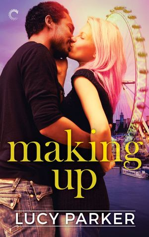 In Review: Making Up (London Celebrities #3) by Lucy Parker