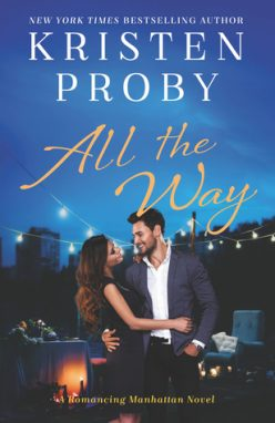 In Review: All the Way (Romancing Manhattan #1) by Kristen Proby