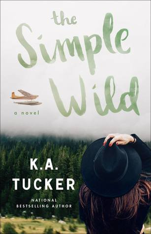 In Review: The Simple Wild by K.A. Tucker