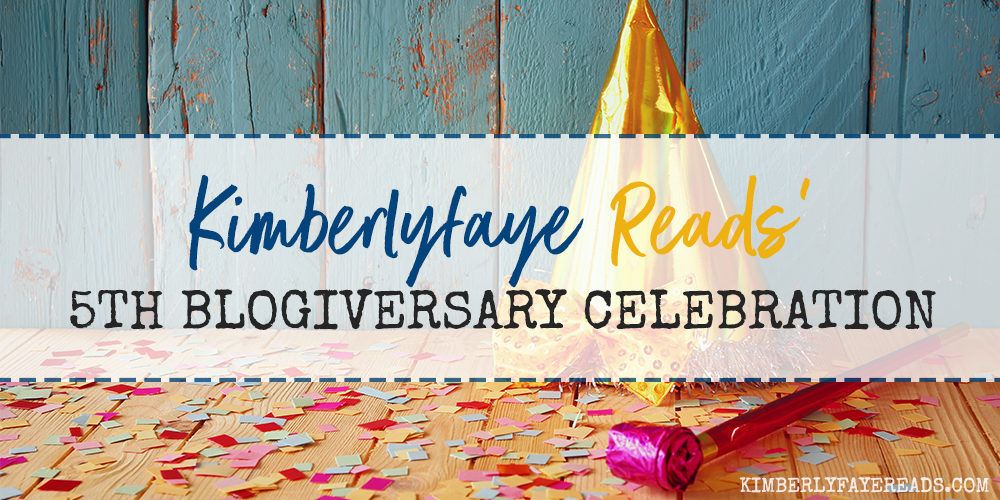 Kimberlyfaye Reads' Fifth Blogiversary Celebration