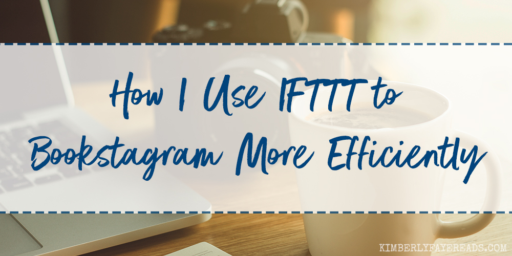 How I Use IFTTT to Bookstagram More Efficiently