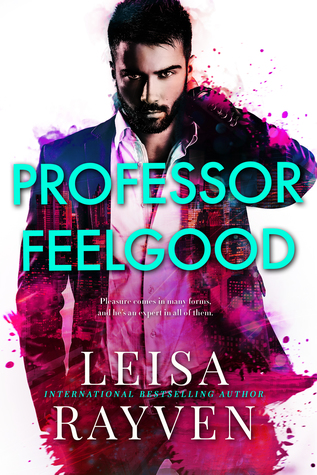 Professor Feelgood by Leisa Rayven