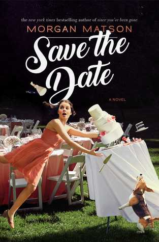 In Review: Save the Date by Morgan Matson