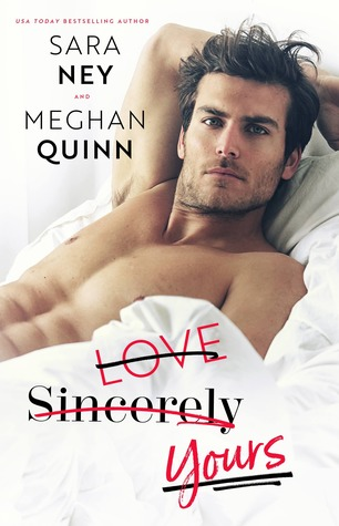 Love, Sincerely, Yours by Sara Ney, Meghan Quinn