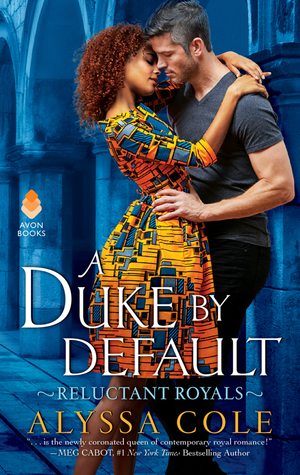 In Review: A Duke by Default (Reluctant Royals #2) by Alyssa Cole