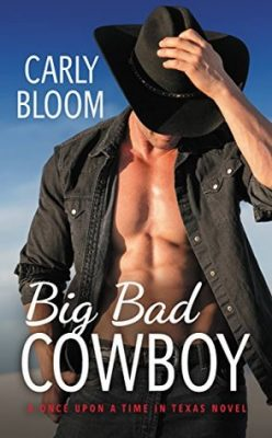 In Review: Big Bad Cowboy (Once Upon a Time in Texas #1) by Carly Bloom
