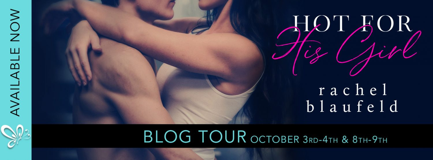 Blog Tour, Review & Teasers: Hot for His Girl by Rachel Blaufeld